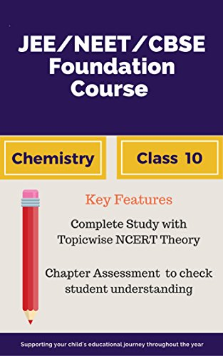JEE   NEET   CBSE Foundation Course Chemistry- Class 10: Bridging Gap Between CBSE AND Competitive Exams (English Edition) (Bridging 10 Gap The)