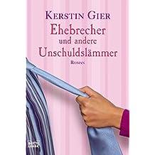 Ehebrecher und andere Unschuldslämmer: Roman