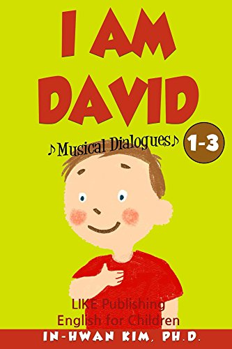 I Am David Musical Dialogues (English for Children Picture Book Book 3)