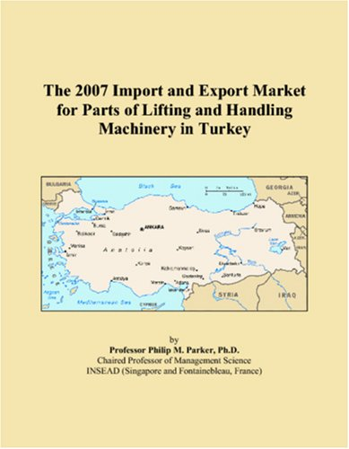 The 2007 Import and Export Market for Parts of Lifting and Handling Machinery in Turkey