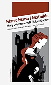 Mary; Maria / Mathilda par Mary Shelley