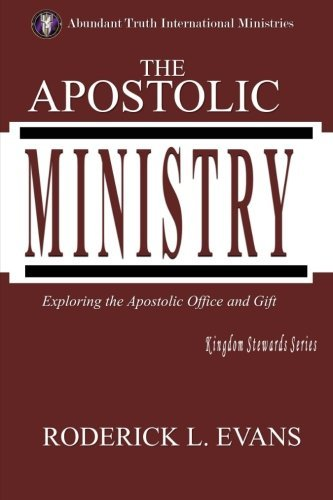 The Apostolic Ministry: Exploring The Apostolic Office And Gift by Roderick L. Evans (2005-02-02)