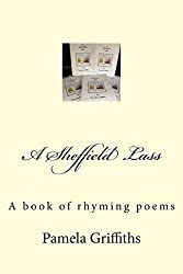 A Sheffield Lass: A book of rhyming poems