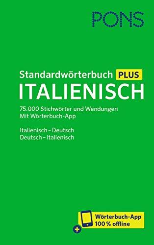PONS Standardwörterbuch Plus Italienisch: 75.000 Stichwörter und Wendungen. Mit Wörterbuch-App. Italienisch - Deutsch / Deutsch - Italienisch