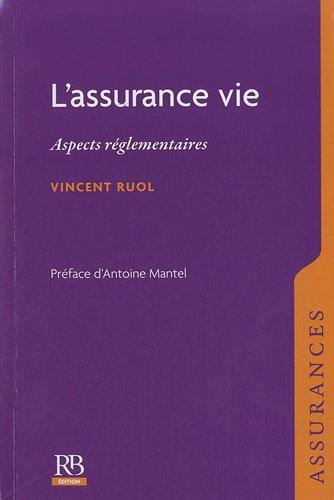 L'assurance vie. Aspects réglementaires. par Vincent Ruol