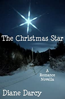 The Christmas Star (A Romance Novella) by [Darcy, Diane]