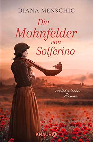 Die Mohnfelder von Solferino: Historischer Roman
