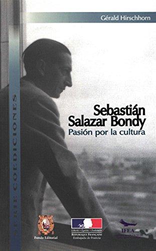 Sebastián Salazar Bondy: Pasión por la cultura (Travaux de l'IFÉA)