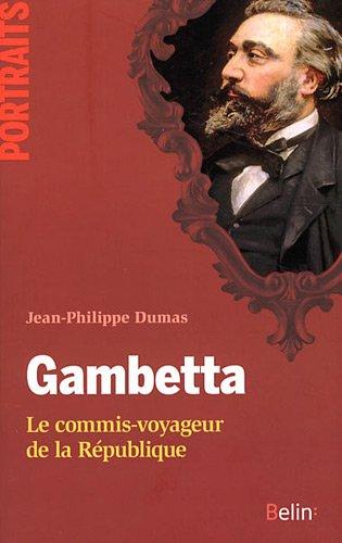 Gambetta - Le commis-voyageur de la République