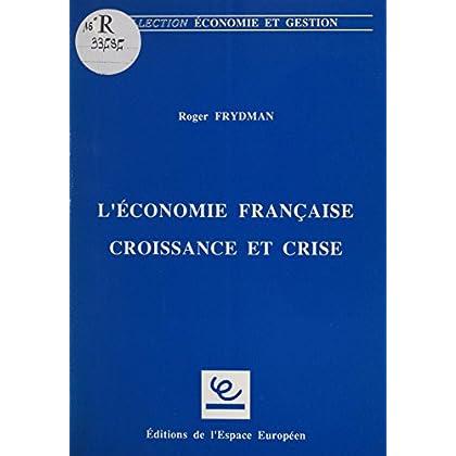L'Économie française : croissance et crise (Collection Economie et gestion)