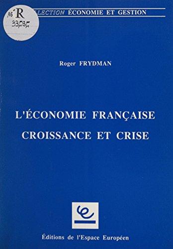 L'Économie française : croissance et crise