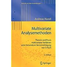Multivariate Analysemethoden: Theorie und Praxis multivariater Verfahren unter besonderer Berücksichtigung von S-PLUS (Statistik und ihre Anwendungen)