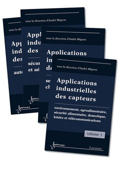 Applications industrielles des capteurs : 4 volumes