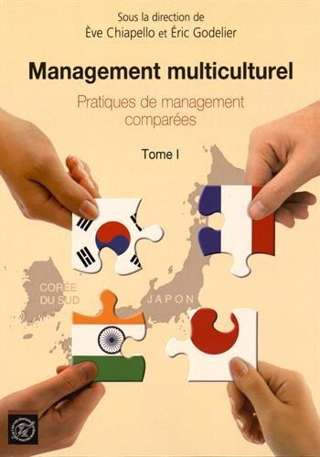 Management Multiculturel Tome 1, Pratiques de Management Comparées par Ève Chiapello