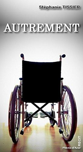 Autrement: Témoignage sur le handicap