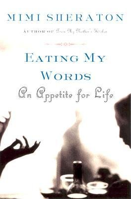 by-sheraton-mimi-author-eating-my-words-an-appetite-for-life-by-mar-2006-paperback