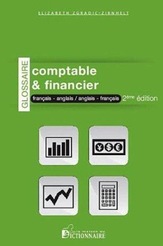 Glossaire comptable & financier français-anglais et anglais-français par Elizabeth Zgradic-Zirnhelt