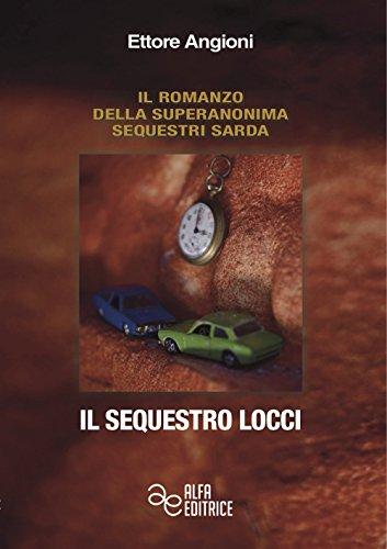 Il sequestro Locci. Ediz. integrale