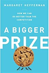 A Bigger Prize: How We Can Do Better than the Competition Hardcover