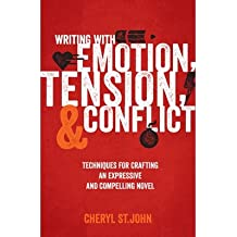 [(Writing with Emotion, Tension & Conflict: Techniques for Crafting an Expressive and Compelling Novel)] [Author: Cheryl St. John] published on (January, 2014)