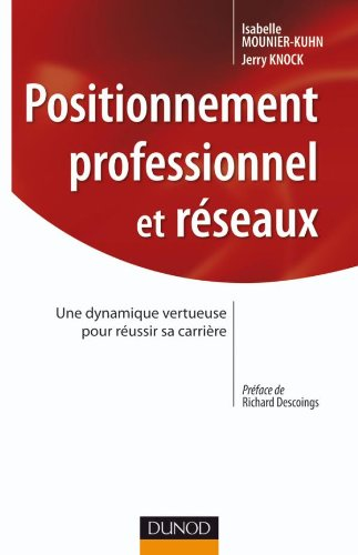 Positionnement professionnel et réseaux : Une dynamique vertueuse pour réussir sa carrière par Isabelle Mounier-Kuhn