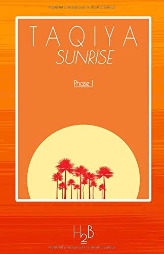 Taqiya Sunrise: Phase 1 par Monsieur H2B