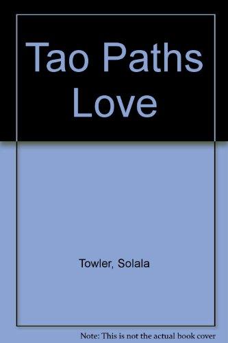Tao Paths Love