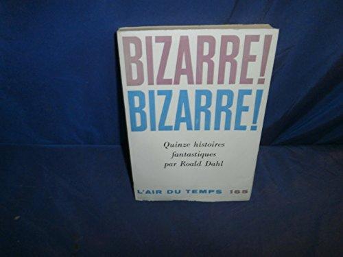 Bizarre Bizarre Quinze Histoires Fantastiques [Pdf/ePub] eBook