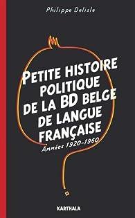 Petite histoire politique de la BD belge de langue française par Philippe Delisle