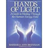 Hands of Light by Barbara Brennan (1988-05-01)