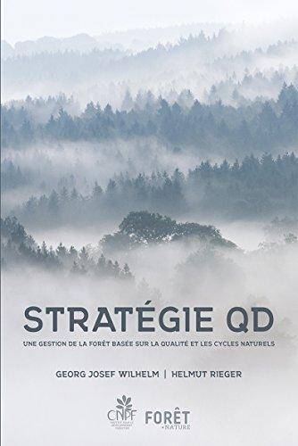 Stratégie QD. Une gestion de la forêt basée sur la qualité et les cycles naturels