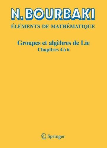 Groupes et algbres de Lie, chapitres 4  6