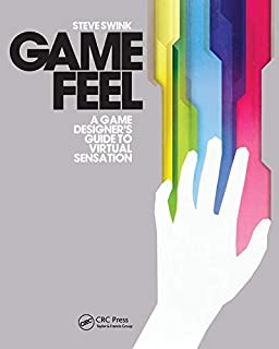 Game Feel: A Game Designer's Guide to Virtual Sensation (Morgan Kaufmann Game Design Books) (0123743281) | Amazon Products