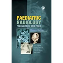 Paediatric Radiology for MRCPCH and FRCR