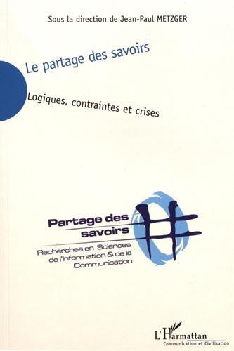 Le partage des savoirs : Logiques, contraintes et crises