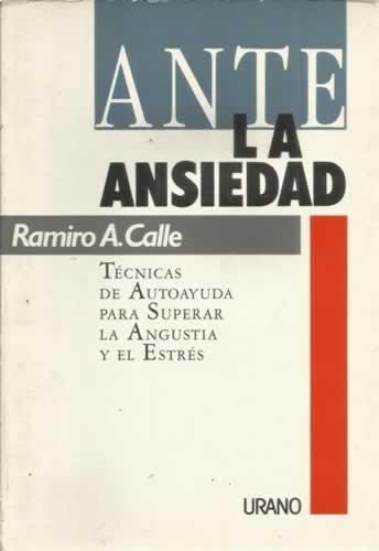 Descargar Libro Ante la ansiedad de Ramiro Calle