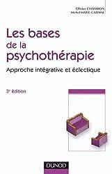 Les bases de la psychothérapie - 3ème édition - Approche intégrative et éclectique