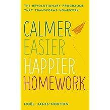 Calmer, Easier, Happier Homework: The Revolutionary Programme That Transforms Homework (English Edition)