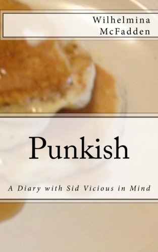 Punkish: A Diary With Sid Vicious in Mind por Wilhelmina McFadden