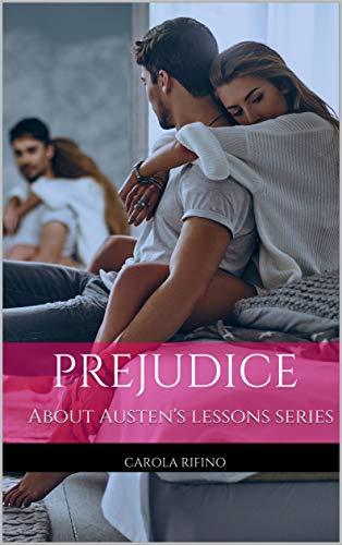 Prejudice: About Austen's lessons series di [Rifino, Carola]