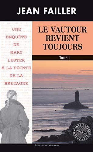 Le vautour revient toujours - Tome 1: Une enquête de Mary Lester à la pointe de la Bretagne par Editions du Palémon