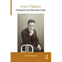 Anton Webern: A Research and Information Guide (Routledge Music Bibliographies)