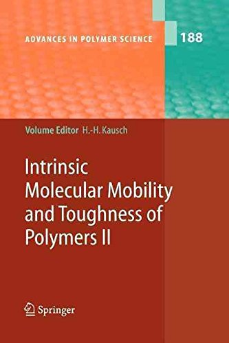 [(Intrinsic Molecular Mobility and Toughness of Polymers II)] [Volume editor Hans-Henning Kausch ] published on (February, 2010)