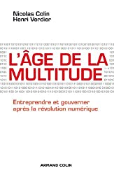 L'âge de la multitude : Entreprendre et gouverner après la révolution numérique (Hors collection)