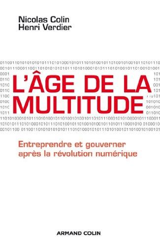 Livres gratuits en ligne L'âge de la multitude : Entreprendre et gouverner après la révolution numérique (Hors collection) pdf