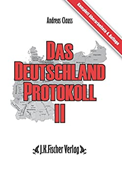 Das Deutschland Protokoll 2: Die wirtschaftliche Vernichtung Deutschlands von [Clauss, Andreas]