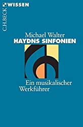 Haydns Sinfonien: Ein musikalischer Werkführer