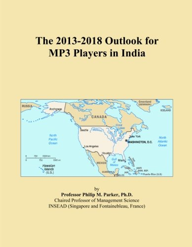 The 2013-2018 Outlook for MP3 Players in India