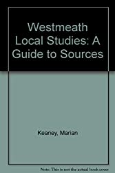 Westmeath Local Studies: A Guide to Sources