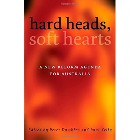 Hard Heads, Soft Hearts: A New Reform Agenda for Australia (2003-09-01)